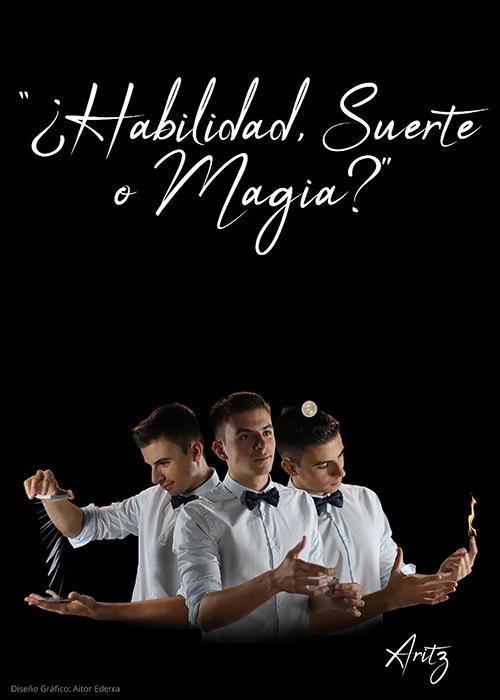¿HABILIDAD, SUERTE O MAGIA?