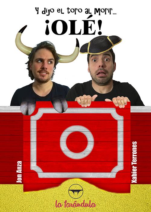 Y el toro dijo al morir… OLÉ!