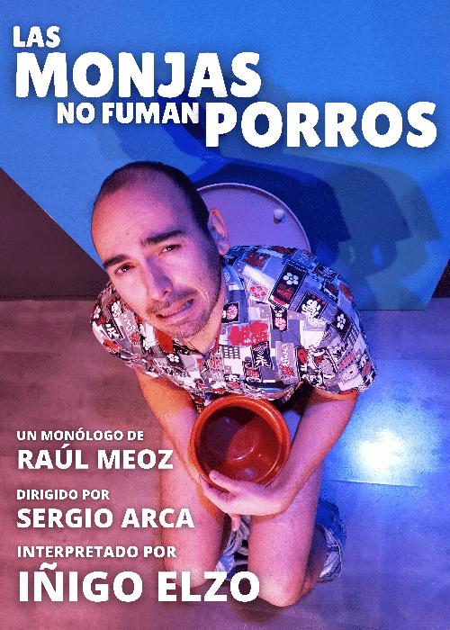 LAS MONJAS NO FUMAN PORROS (ESTREINALDIA)